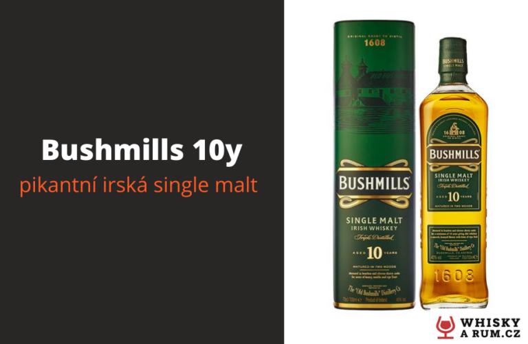 Bushmills 10y – pikantně štiplavá irská whiskey (recenze)