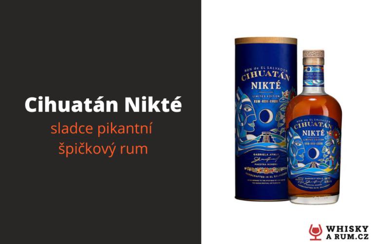Cihuatán Nikté – limitovaná edice rumu. Stojí za to?